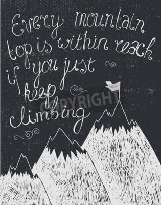 Obraz Wektor motywacja cytat, plakat ręcznie rysowane czarno-biały, matowy. Wspinaczka w górach, osiągnąć cel, sukces w biznesie