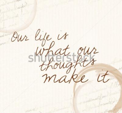 """Obraz Pozytywna afirmacja prawa przyciągania """"Nasze życie jest tym, co robią nasze myśli"""""""