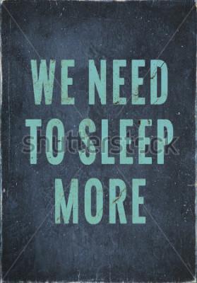 """Obraz Ręcznie malowany motywacyjny plakat w stylu vintage """"muszą więcej spać"""""""