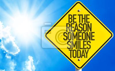 Plakat Być powodem Ktoś Smiles Today znak z nieba tle