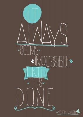 Plakat Cytat zawsze wydaje się niemożliwe, dopóki nie zostanie wykonane