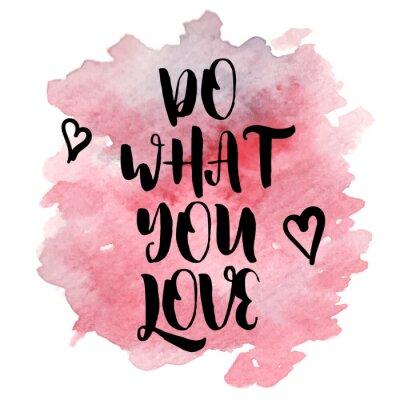 Plakat Cytuj Czy to, co kochasz.