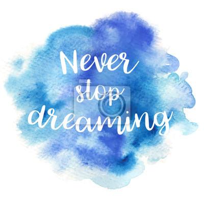 Plakat Cytuj Nie przestań marzyć. Ilustracji wektorowych