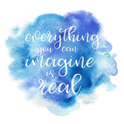 Plakat Cytuj Wszystko, co można sobie wyobrazić jest prawdziwe. Ilustracji wektorowych