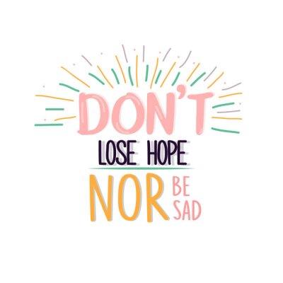 Plakat Dont stracić nadzieję, ani nie być smutne cytaty plakat motywacji pojęcia tekstu
