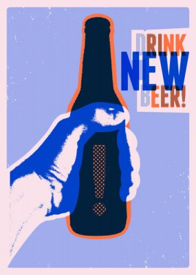 Plakat Drink New Beer! Typographic vintage grunge style beer poster. The hand holds a bottle of beer. Retro vector illustration.