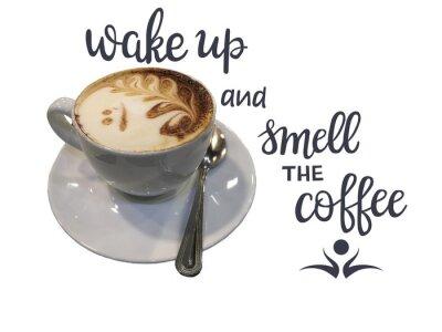Plakat filiżanka kawy cappuccino i cytat - Obudź się i poczuj zapach kawy