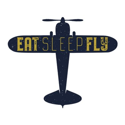 Plakat Flight poster - Eat sleep fly quote. Retro monochrome style. Vintage hand drawn airplane design for t-shirt, mug, emblem or patch. Stock retro illustration with plane and text