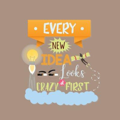 Plakat Każda nowa idea wygląda na szalone pierwsze cytaty tekstowe motywacyjne słowo o innowacji i kreatywności