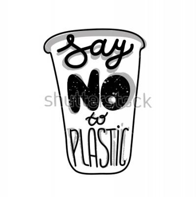 Plakat Literowanie cytatu na plastikowym kubku Powiedz nie plastikowi. Wydrukuj na ekologiczne torby, karty lub plakaty.