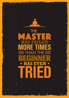 Plakat Mistrz nie powiodło się więcej razy, niż początkujący nawet próbował. Inspirujące Motywacja Cytat kreatywny.