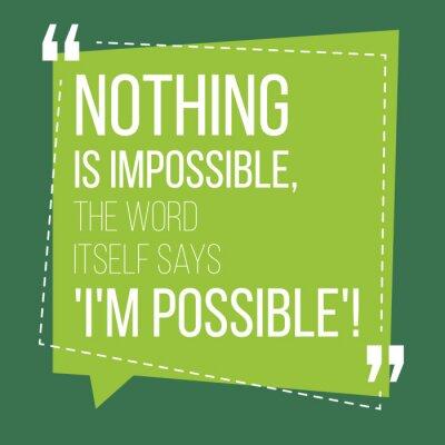 Plakat Motywacyjny cytat. Inspiracja. Nic nie jest niemożliwe, samo słowo mówi, że jestem możliwe. Na zielonym tle