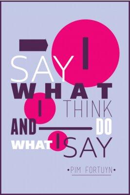 Plakat Mówię to, co myślę, i robić to, co mówię, Pim Fortuyn