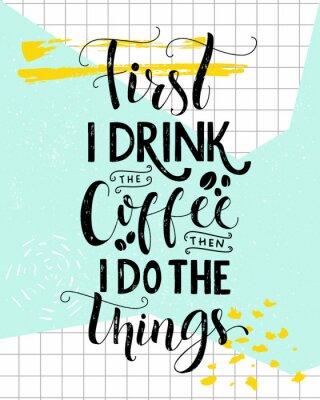 Najpierw Piję Kawę A Potem Robię To Druk Cytatów Kawowych Plakaty Redro