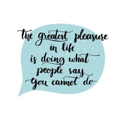 Plakat Największą przyjemnością w życiu jest robienie tego, co ludzie mówią, że nie może zrobić. Motywacyjne cytat kaligrafia na niebieskim bąblu. Wektor mówiąc do mediów społecznościowych i inspirujących pl