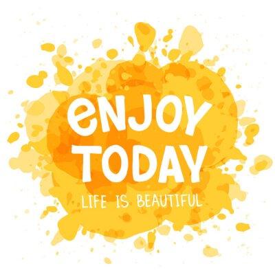 Plakat Napis Enjoy Today