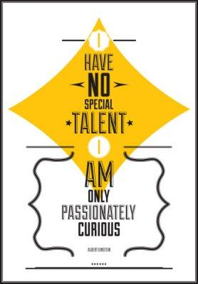 Plakat Nie mam talent jestem tylko namiętnie ciekawy. Albert
