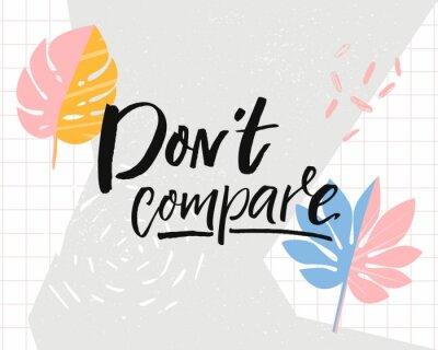 Plakat Nie porównuj. Inspirujący cytat na modnym tle tropikalnych z liści monstera.