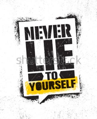 Plakat Nigdy nie okłamuj siebie. Inspirujący kreatywny motywacja plakat szablon. Zawiera typografię sztandaru projektu pojęcia Na Grunge tekstury Szorstkim tle