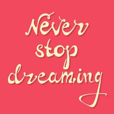 Plakat Nigdy nie przestawaj marzyć. Vector sztuki