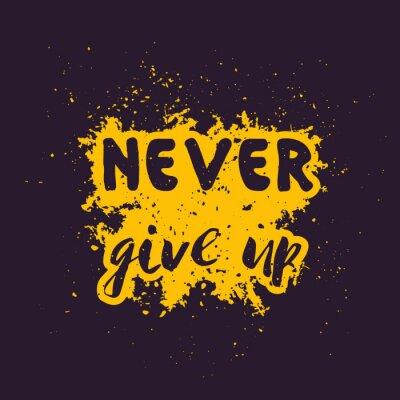 Plakat Nigdy się nie poddawaj, motywacyjny, inspirujący cytat, ręcznie rysowany styl