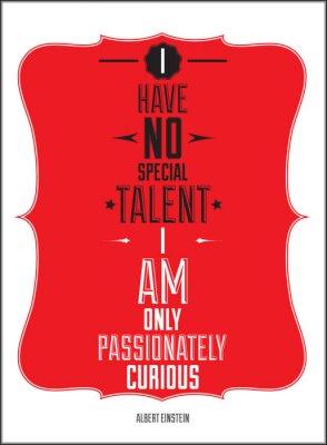 Plakat Poster. Nie mam specjalnego talentu jestem tylko namiętnie ciekawy.