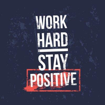 Plakat Pracuj ciężko, zostań pozytywnym motywacyjnym banerem cytatów