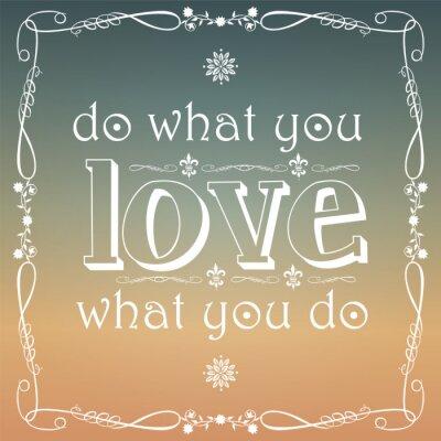 Plakat Rób to, co kochasz, typograficzne tła, wektor