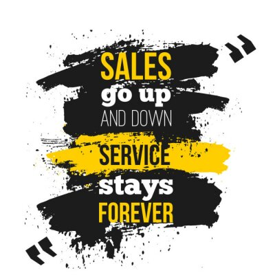 Plakat Sprzedaż idzie w górę iw dół. Inspirujący motywacyjny cytat o obsłudze klienta. Projekt plakatu na ścianę