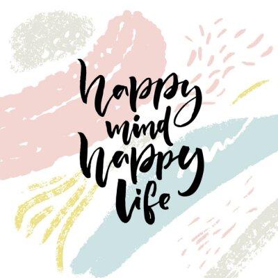 Plakat Szczęśliwy umysł, szczęśliwe życie. Pozytywne powiedzenie o szczęściu i stylu życia. Szczotka napis cytat projekt na streszczenie tło z pociągnięcia pędzlem