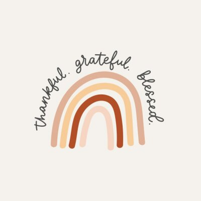 Plakat Thankful grateful blessed inspirational lettering card with rainbow in brown, red and beige colors. Modern calligraphy design for prints, cards, textile, posters, nursery etc. Vector illustration