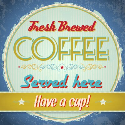 Plakat Vintage sign - świeżo parzonej kawy - Vector EPS10.