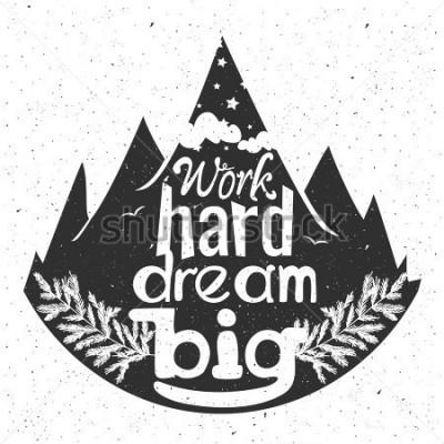 Plakat Wektor ręcznie opracowany Typografia plakat z cytatem inspiracji i motywacji. Ciężko pracuj marzyć. Góry, gwiazdy, chmury i gałązki kwiatowe. Romantyczny vintage ilustracji, dekoracji wnętrz, nadruk t