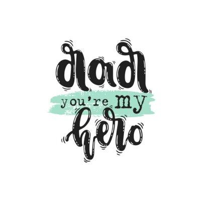 Plakat Wektorowa ręka rysująca ilustracja. Napis, tato jesteś moim bohaterem, szczęśliwy dzień ojca. Pomysł na pocztówkę, plakat.