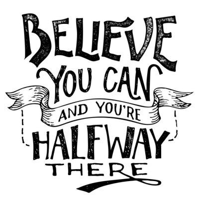 Plakat Wierzę, że potrafisz i jesteś już w połowie drogi. Motywacyjne ręcznie drukiem na białym tle. rysunek odręczny