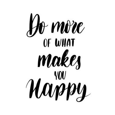 Plakat Rób więcej, co sprawia, że jesteś szczęśliwy - napis napisowy ve