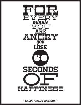 Plakat Za każdą minutę jesteś zły tracisz 60 sekund szczęścia