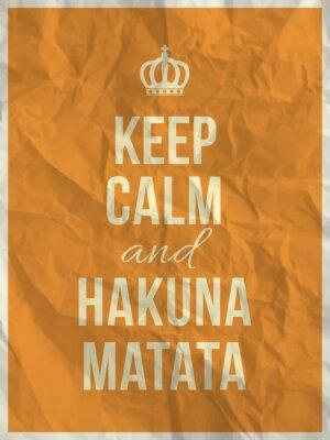 Plakat Zachowaj spokój i Hakuna Matata cytat na zmięty papier tekstury