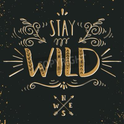Plakat Zacytować. Bądź dzikie. Ręcznie rysowane rocznika druk z napisem ręcznie na tablicy. Ta ilustracja może być wykorzystany jako nadruk na koszulkach i torbach.