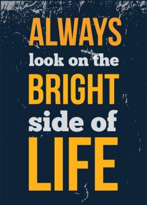 Plakat Zawsze patrz na jasny bok życia motywacyjny cytat plakat na ścianie