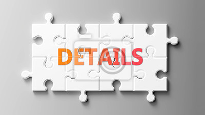 Tapeta Details complex like a puzzle - pictured as word Details on a puzzle pieces to show that Details can be difficult and needs cooperating pieces that fit together, 3d illustration