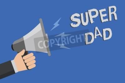 Słowo pisanie tekstu Super tata. Koncepcja biznesowa dla dzieci idola i superbohatera inspiracją do spojrzenia na człowieka gospodarstwa megafon głośnik niebieskim tle wiadomości mówiąc głośno