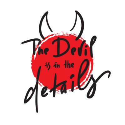 Tapeta The Devil is in the details - inspire and motivational quote. Hand drawn beautiful lettering. Print for inspirational poster, t-shirt, bag, cups, card, flyer, sticker, badge. Simple original vector